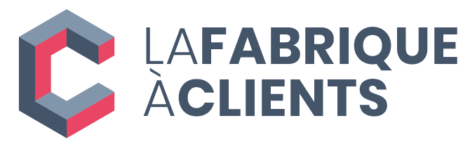 La Fabrique à Clients - Stratégie Marketing Digital